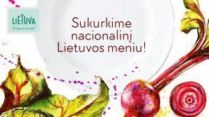 Read more about the article Sukurkime nacionalinį Lietuvos meniu!