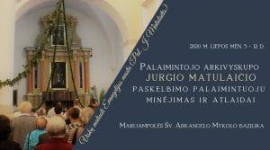 Palaimintojo arkivyskupo JURGIO MATULAIČIO MIC paskelbimo palaimintuoju minėjimas ir atlaidai