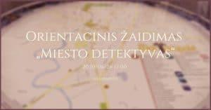 """Read more about the article Orientacinis žaidimas """"Miesto detektyvas"""""""