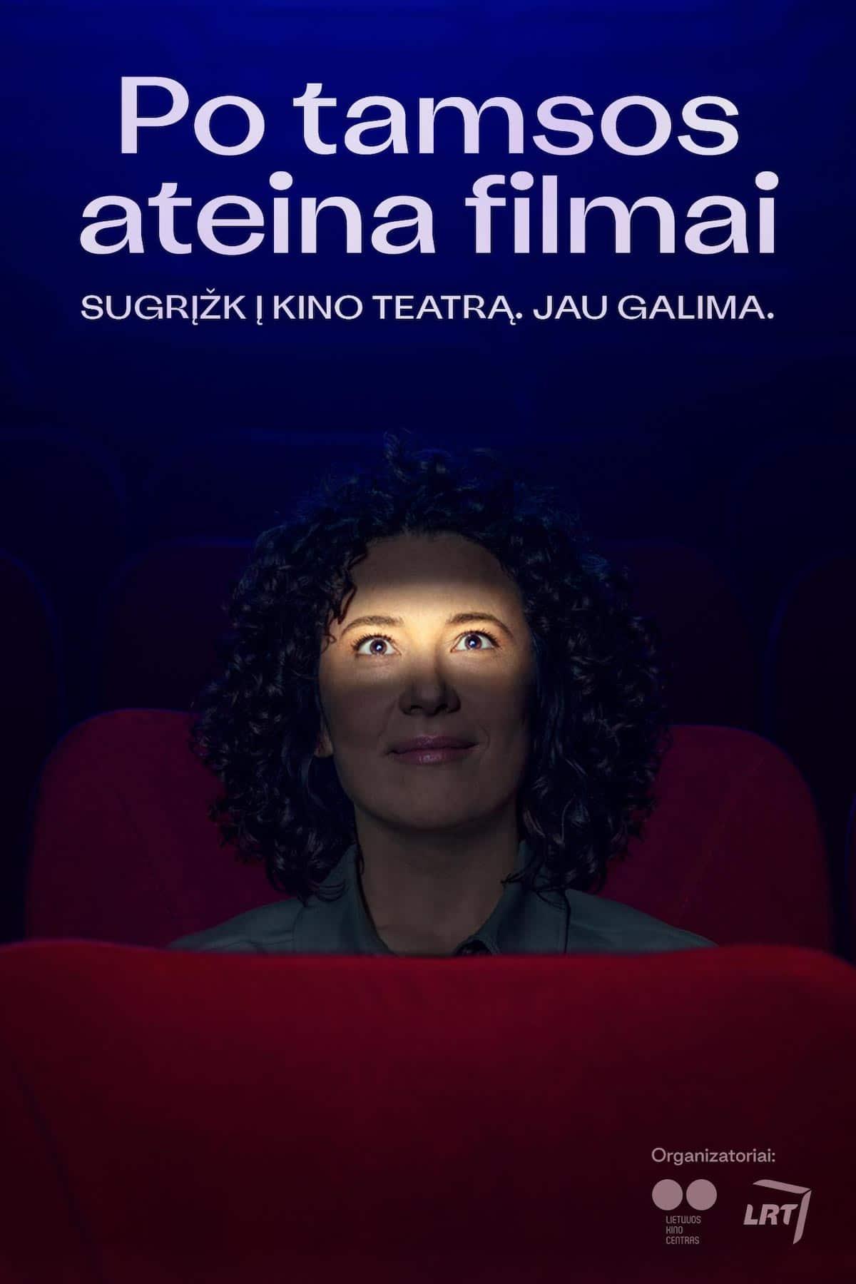 """Nacionalinė kampanija """"Po tamsos ateina filmai"""" kviečia žiūrovus sugrįžti į kino teatrus"""