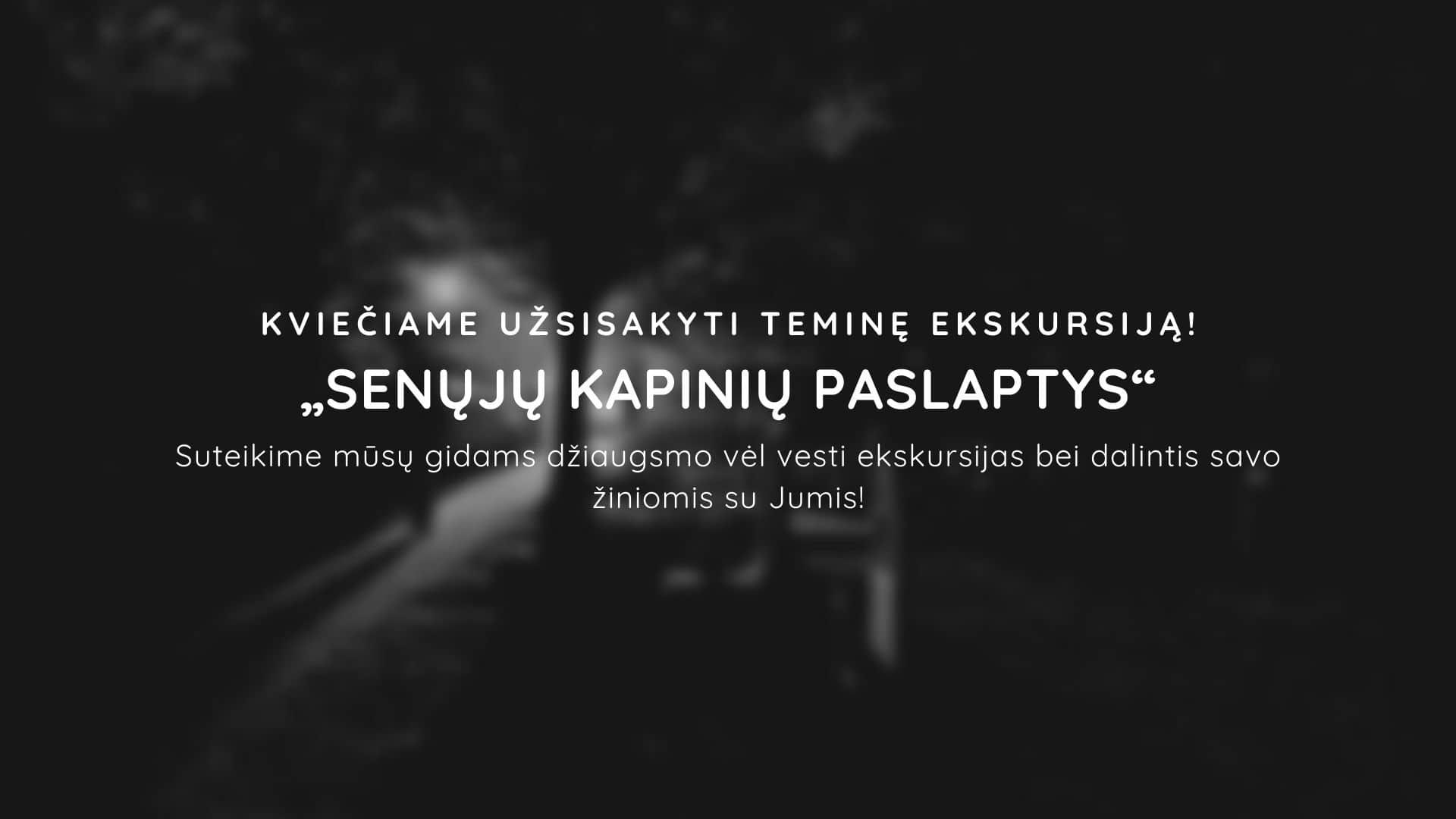 """You are currently viewing Teminė ekskursija """"Senųjų kapinių paslaptys"""""""