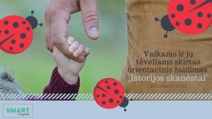 """Read more about the article Vaikams ir jų tėveliams skirtas orientacinis žaidimas """"Istorijos skanėstai"""""""