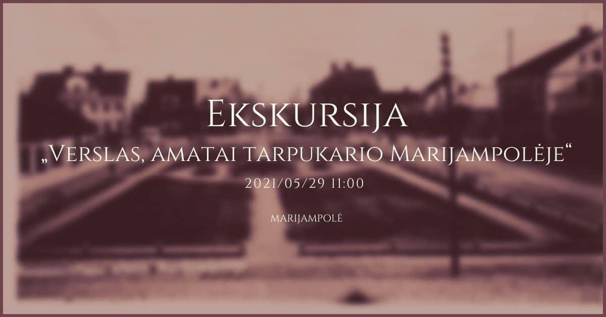 """Read more about the article Ekskursija """"Verslas, amatai tarpukario Marijampolėje"""""""