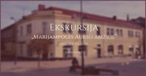 """Read more about the article Ekskursija """"Marijampolės aukso amžius"""""""