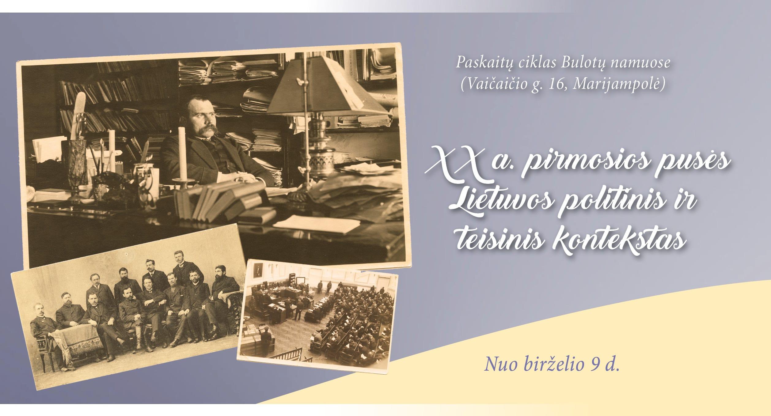 """Read more about the article Paskaitų ciklas Bulotų namuose """"XX a. pirmosios pusės Lietuvos politinis ir teisinis kontekstas"""""""