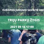 TRIJŲ PARKŲ ŽYGIS | EUROPOS JUDUMO SAVAITĖ 2021